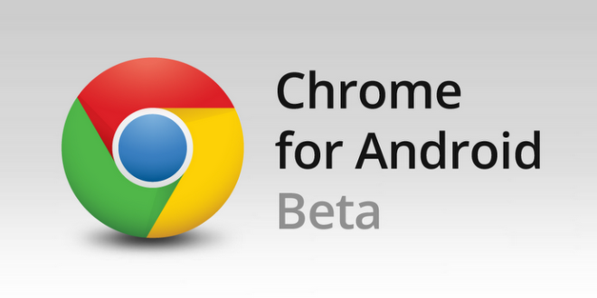 Chrome Beta Android